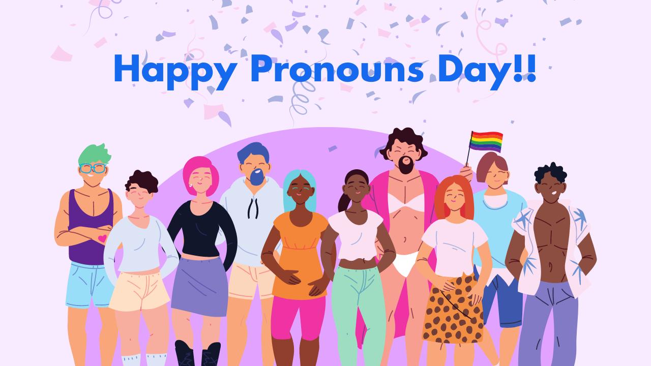Happy Pronouns Day!!