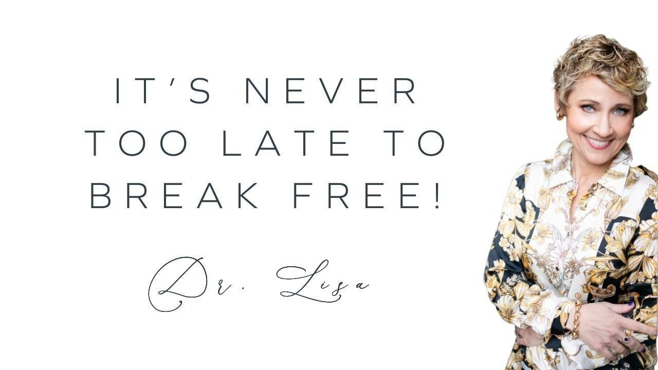 It's never too late to break free.