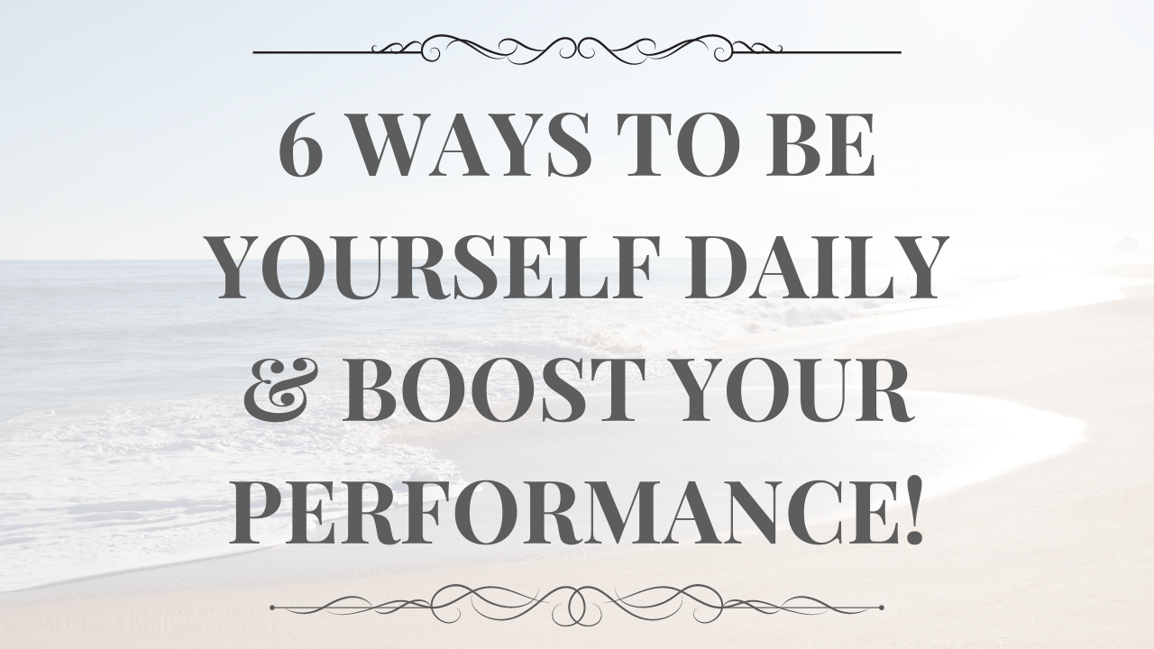 6 ways to boost your business, career, happiness, energy & creativity by being you.