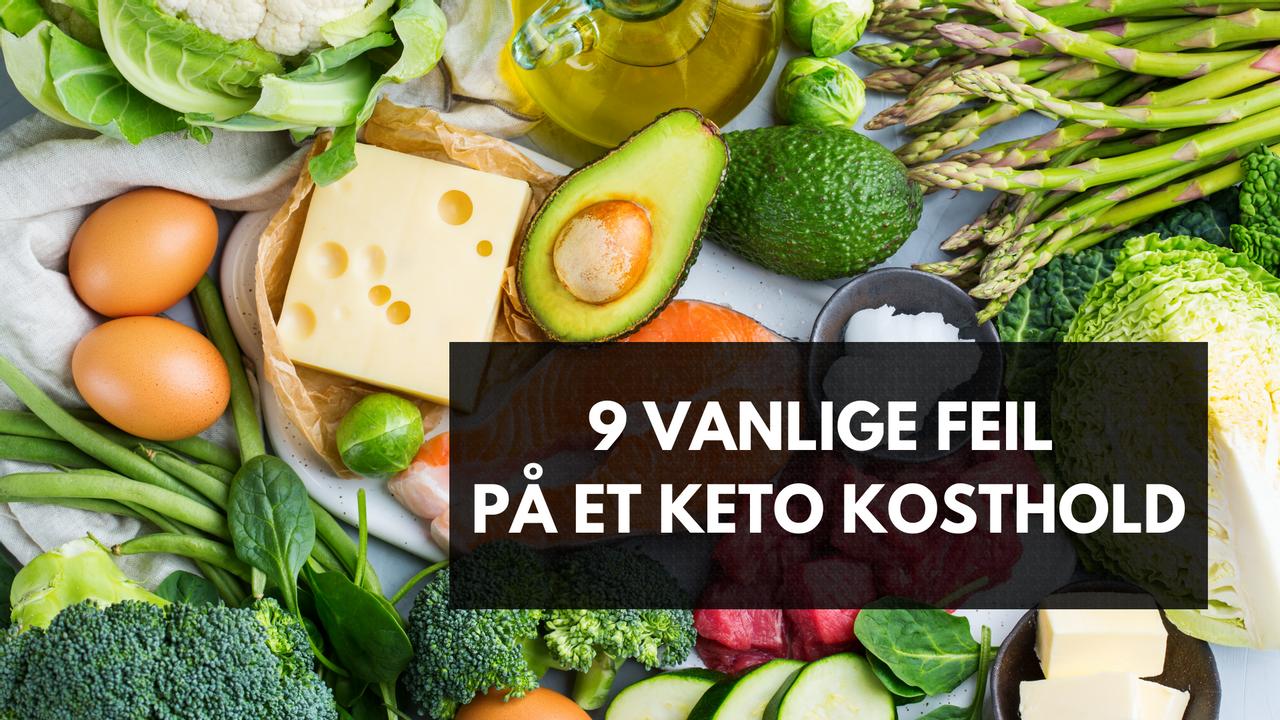 9 vanlige feil på et keto kosthold