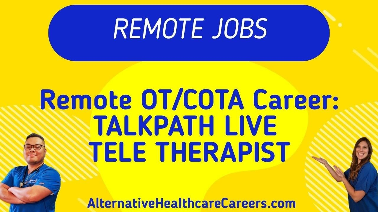 Remote Occupational Therapy Career - Talk Path Live Tele-Therapist