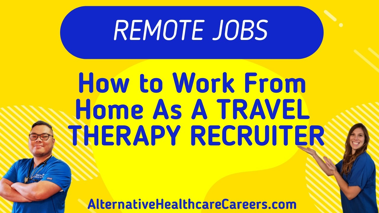 How to Work From Home As A Travel Therapy Recruiter