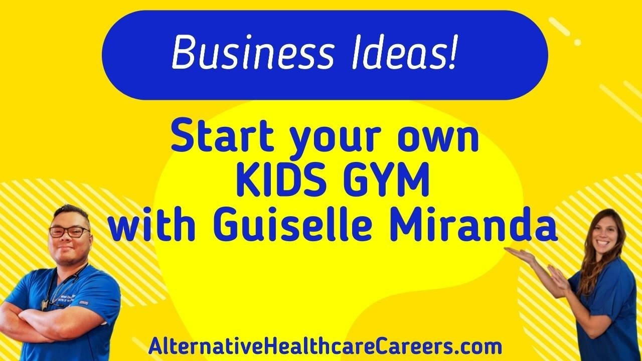 How to start your own kid's gym with Guiselle Miranda