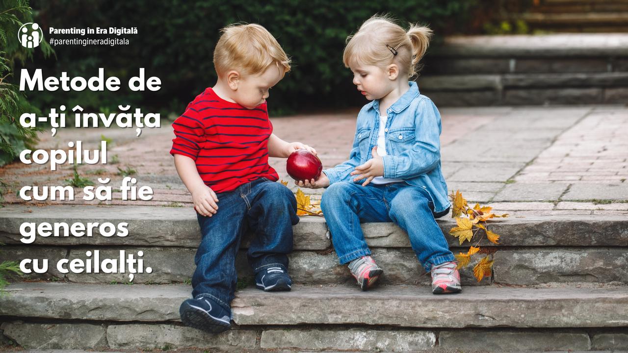 metode de a-ți învăța copilul cum să fie generos cu ceilalți