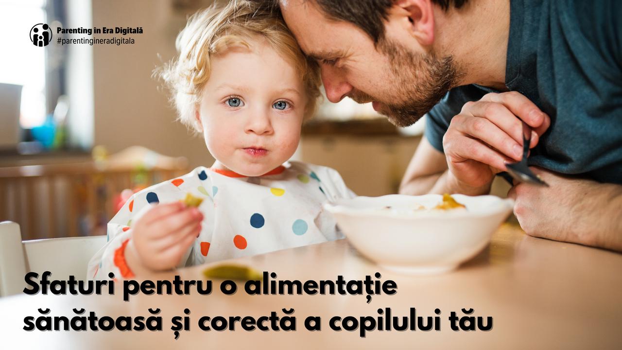 Sfaturi pentru o alimentație sănătoasă și corectă a copilului tău