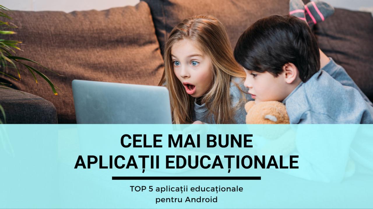 Cele mai bune aplicații educaționale pentru Android