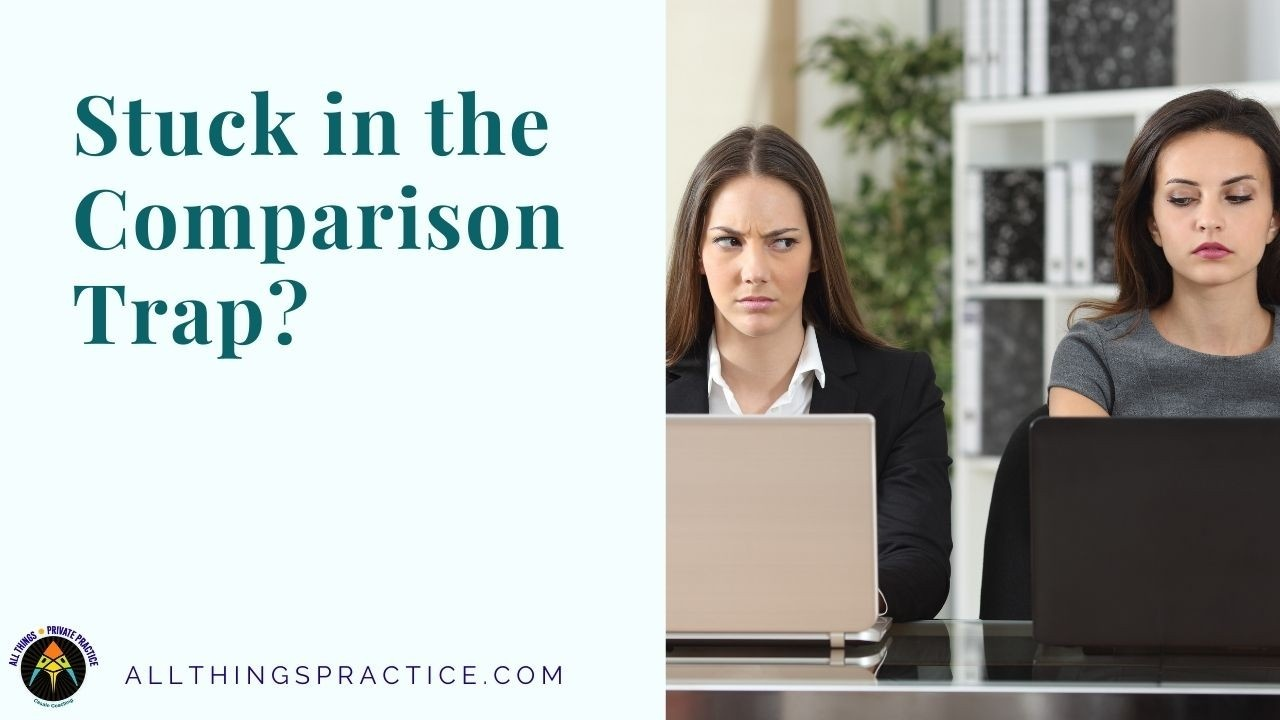 comparison trap and impostor syndrome when starting private practice | All Things Private Practice