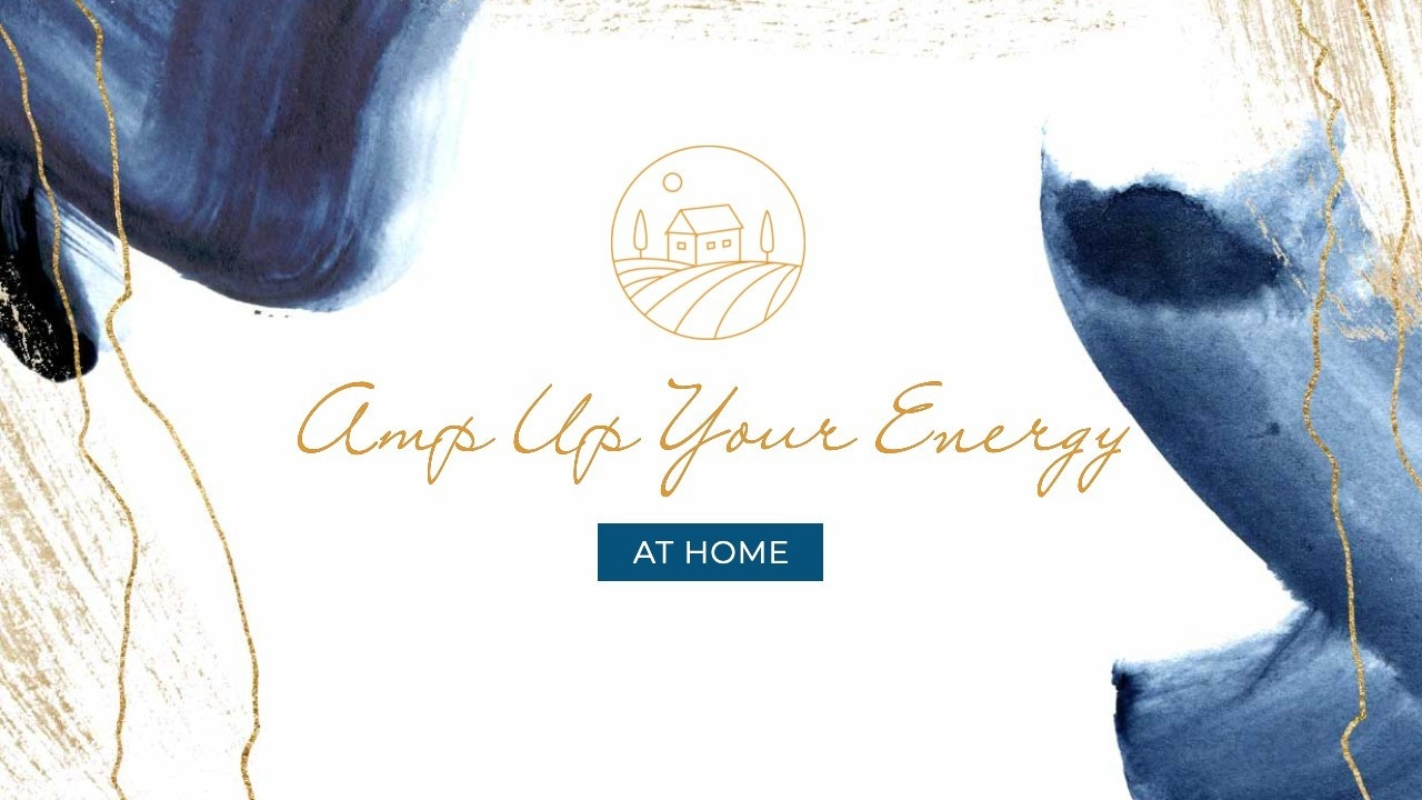 Amp Up Your Energy at Home