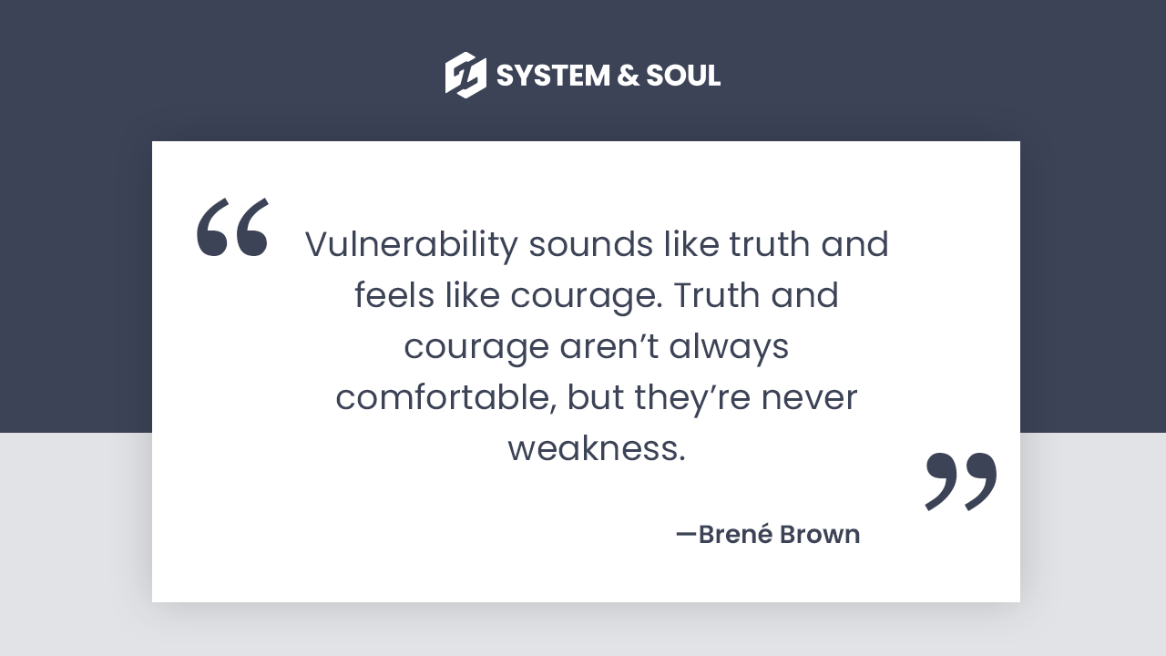 Courage of Vulnerability