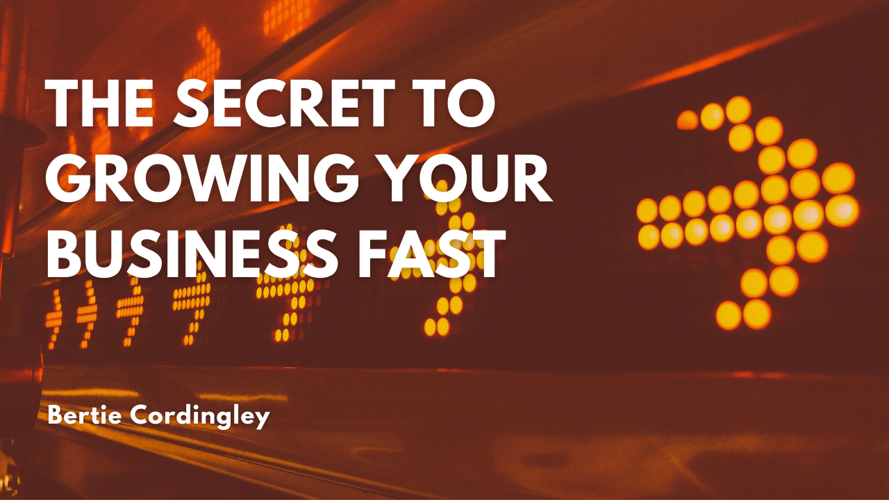 Secret to Growing Your Business