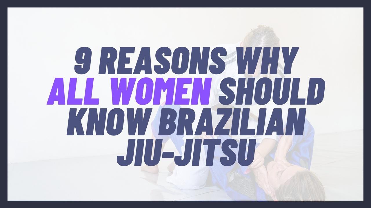 9 Reasons Why All Women Should Know Brazilian Jiu-Jitsu