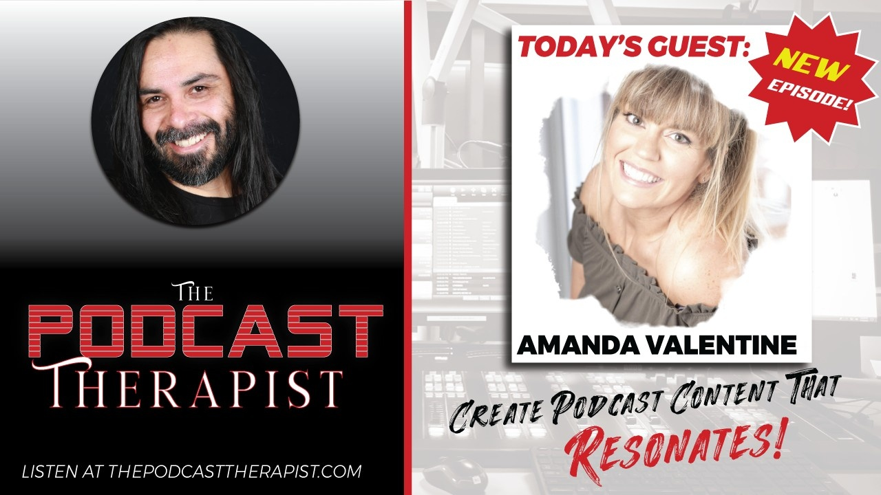 Amanda Valentine Reveals How She Creates Podcast Content That Resonates, Why You Should Publish Bad Episodes, and How She Monetized Her Podcast