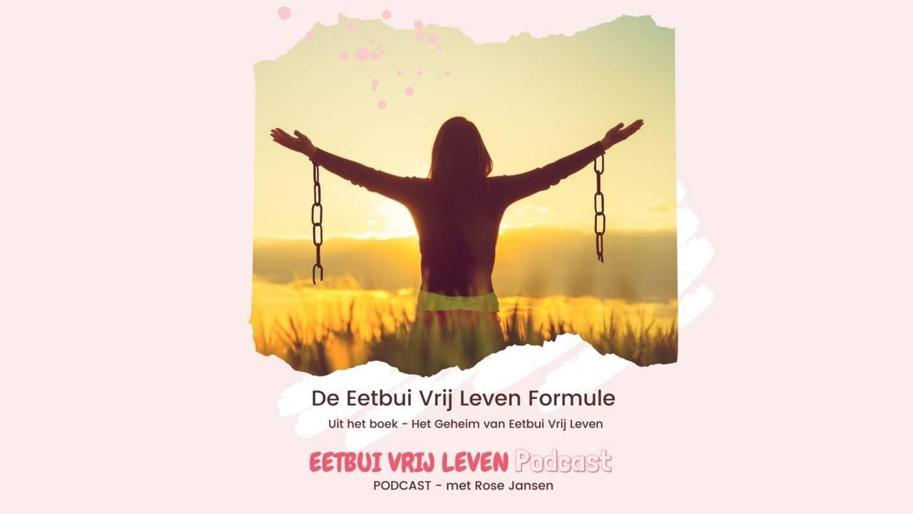 Foto van vrouw met haar armen omhoog in de zon en titel tekst van de 'Eetbui Vrij Leven Podcast': 'De Eetbui Vrij Leven Formule'