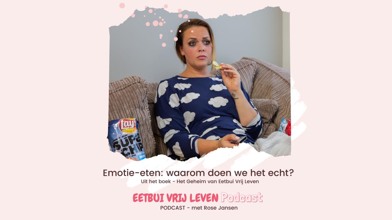 Foto van Rose Jansen die aan het emotie-eten is en titel tekst van de 'Eetbui Vrij Leven Podcast': 'Emotie-eten waarom doen we het echt'