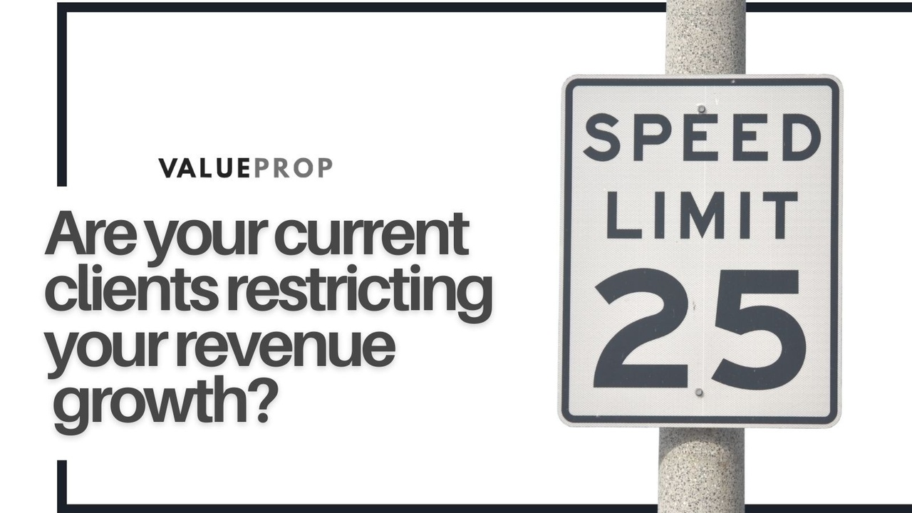 Are Your Current Clients Restricting Your Revenue Growth?