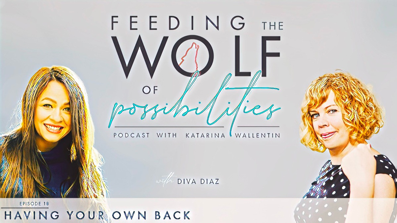 Feeding the Wolf of Possibilities Podcast with Katarina Wallentin & Guest Diva Diez