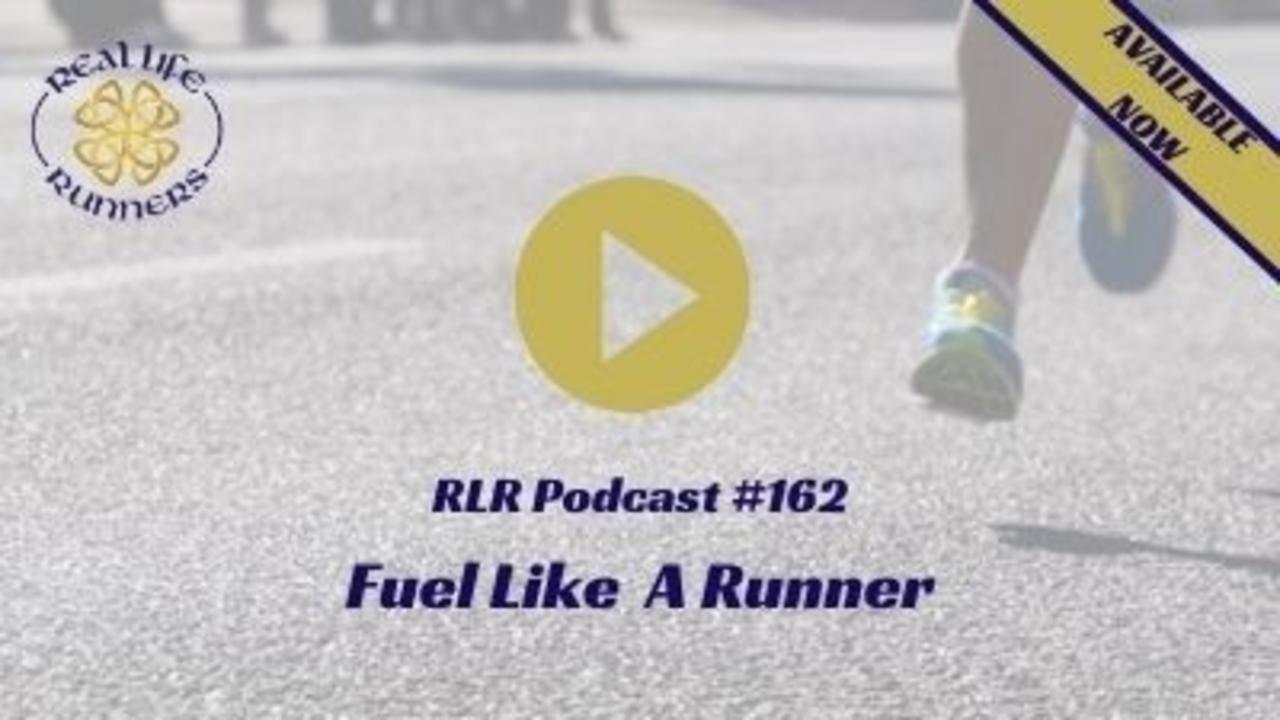 162: Fuel Like A Runner