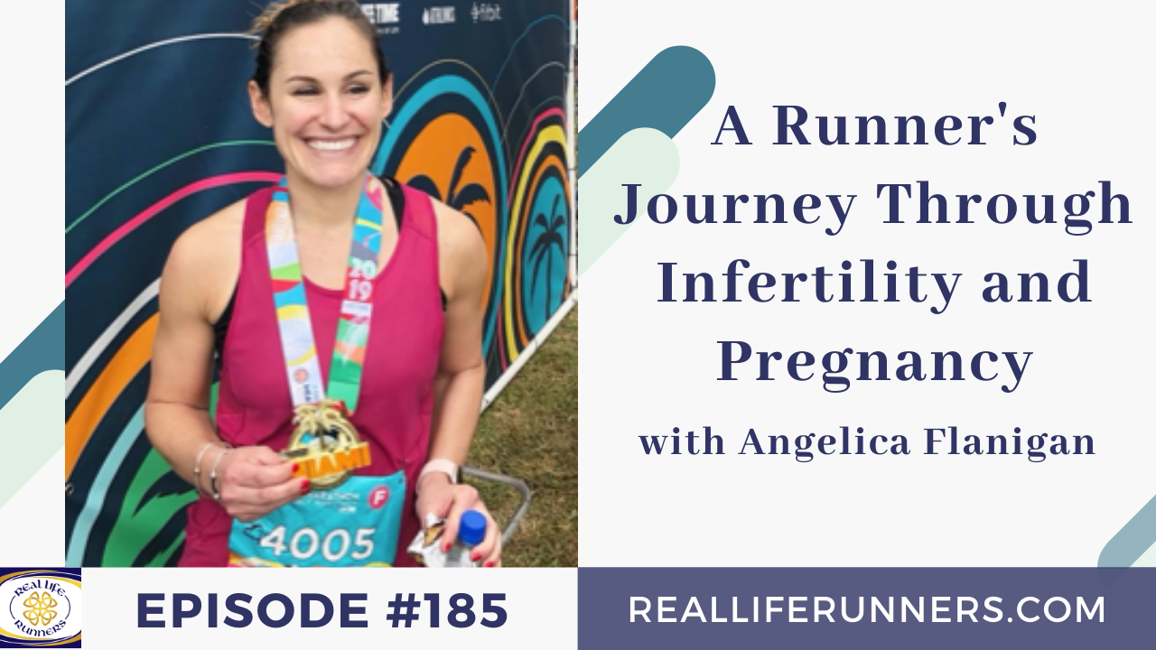 A Runner's Journey Through Infertility and Pregnancy with Angelica Flanigan