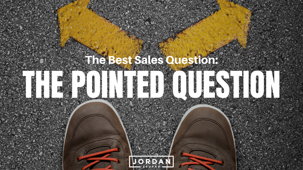 The Pointed Question: The Best Question Sales People Should Ask