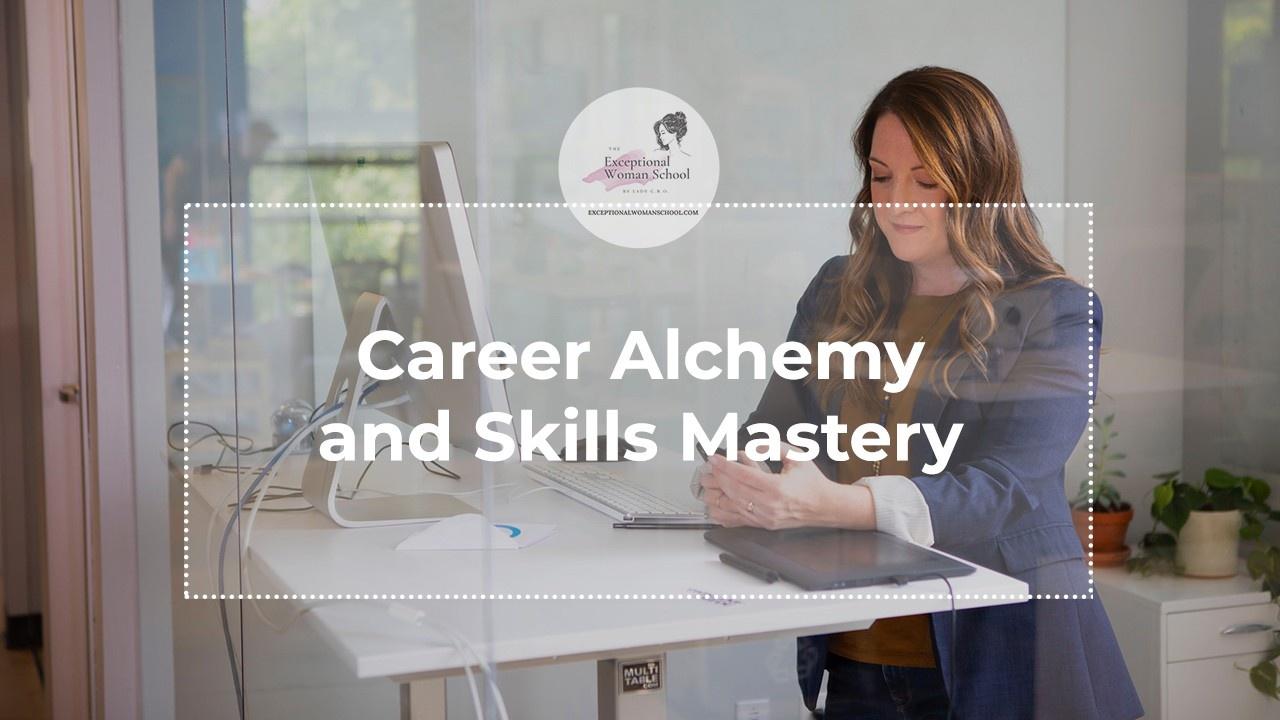 Career Alchemy and Skills Mastery
