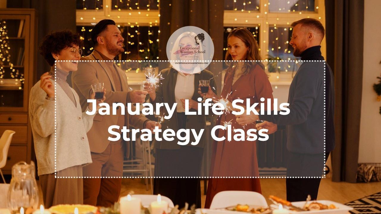 January Life Skills Strategy Class