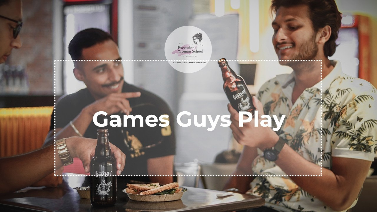 Games Guys Play: How To Handle The Situation When The Relationship Is At Risk