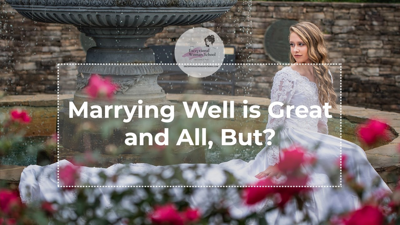 Marrying Well is Great and All, But?