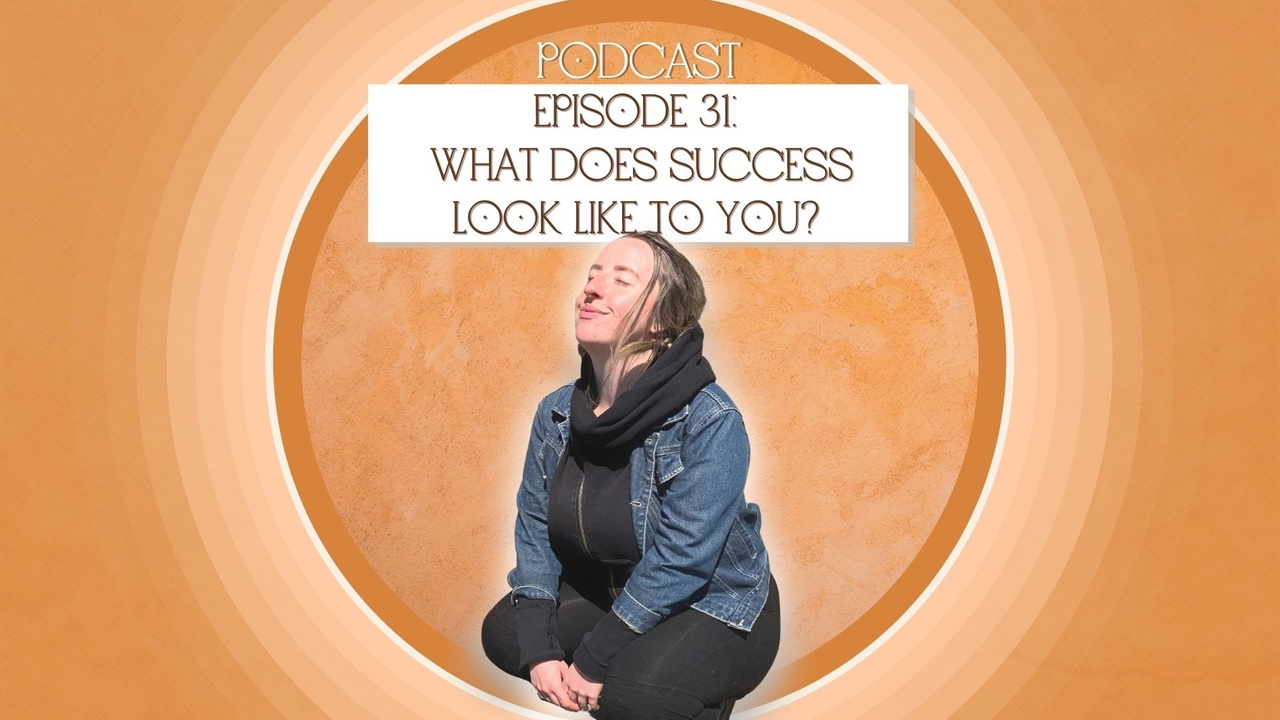 Episode 31: What does success look like to you?