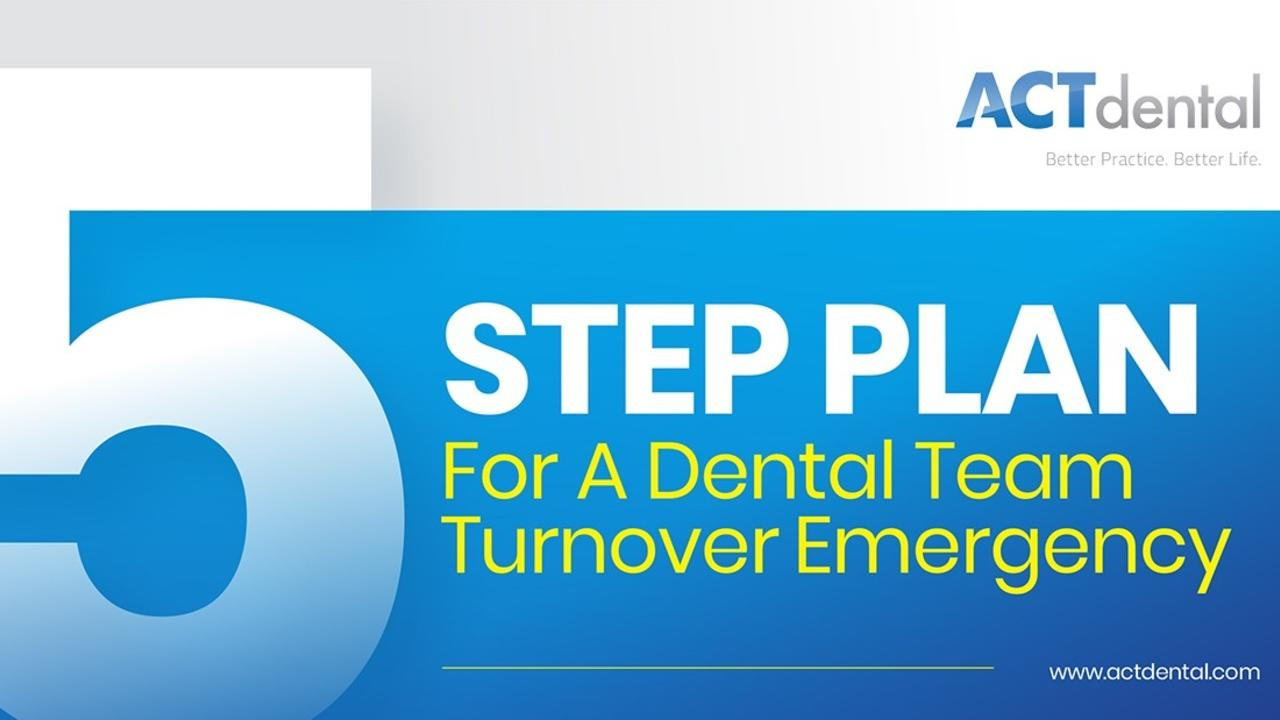 5 step plan for dental team turnover