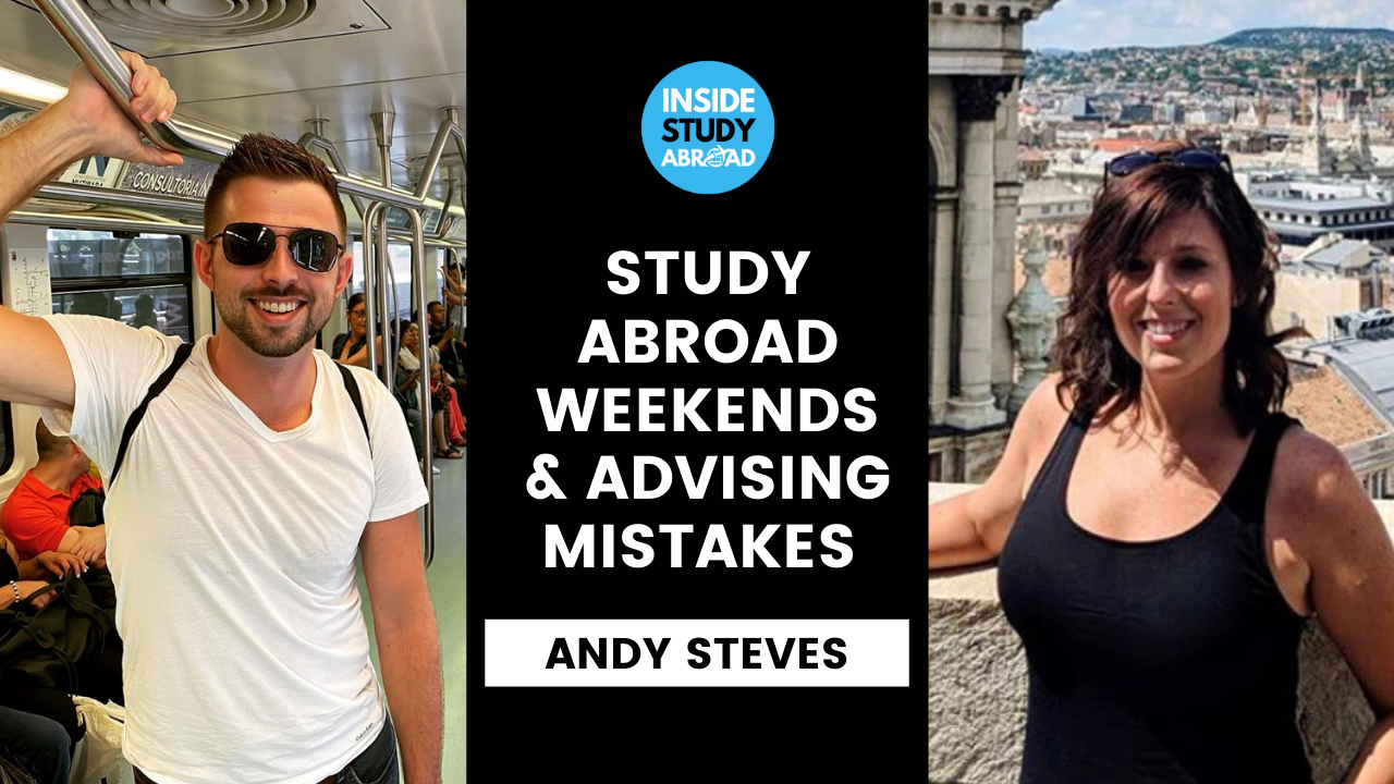 Traveling Abroad, Advising Mistakes - Andy Steves - Inside Study Abroad