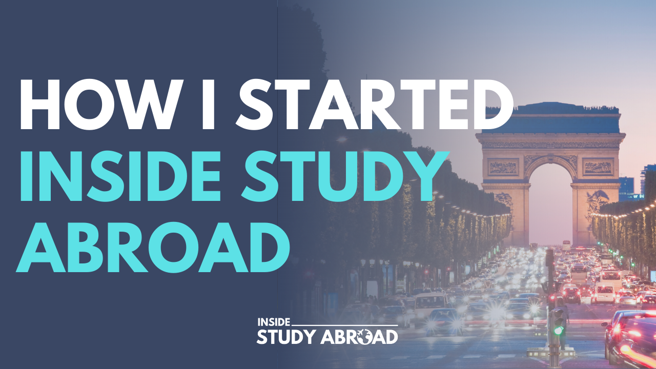 How I Started Inside Study Abroad - Brooke Roberts - Inside Study Abroad