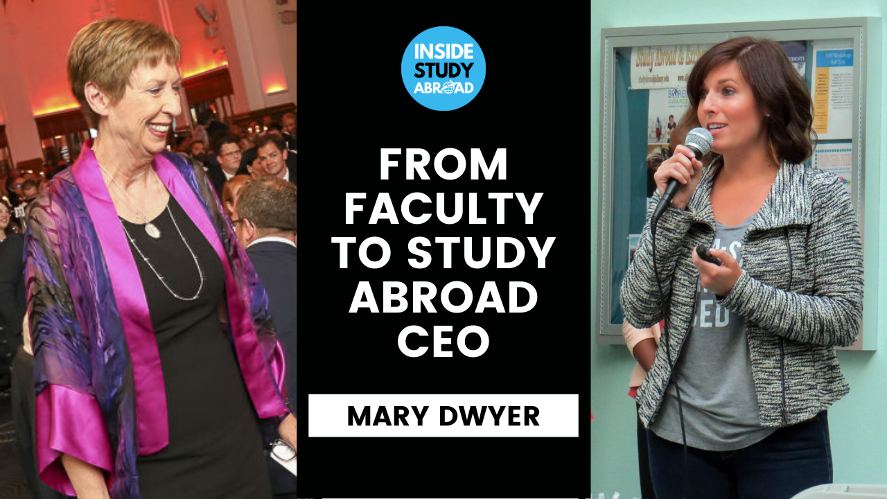 Journey from Medical School to Study Abroad CEO - Dr. Mary Dwyer - Inside Study Abroad