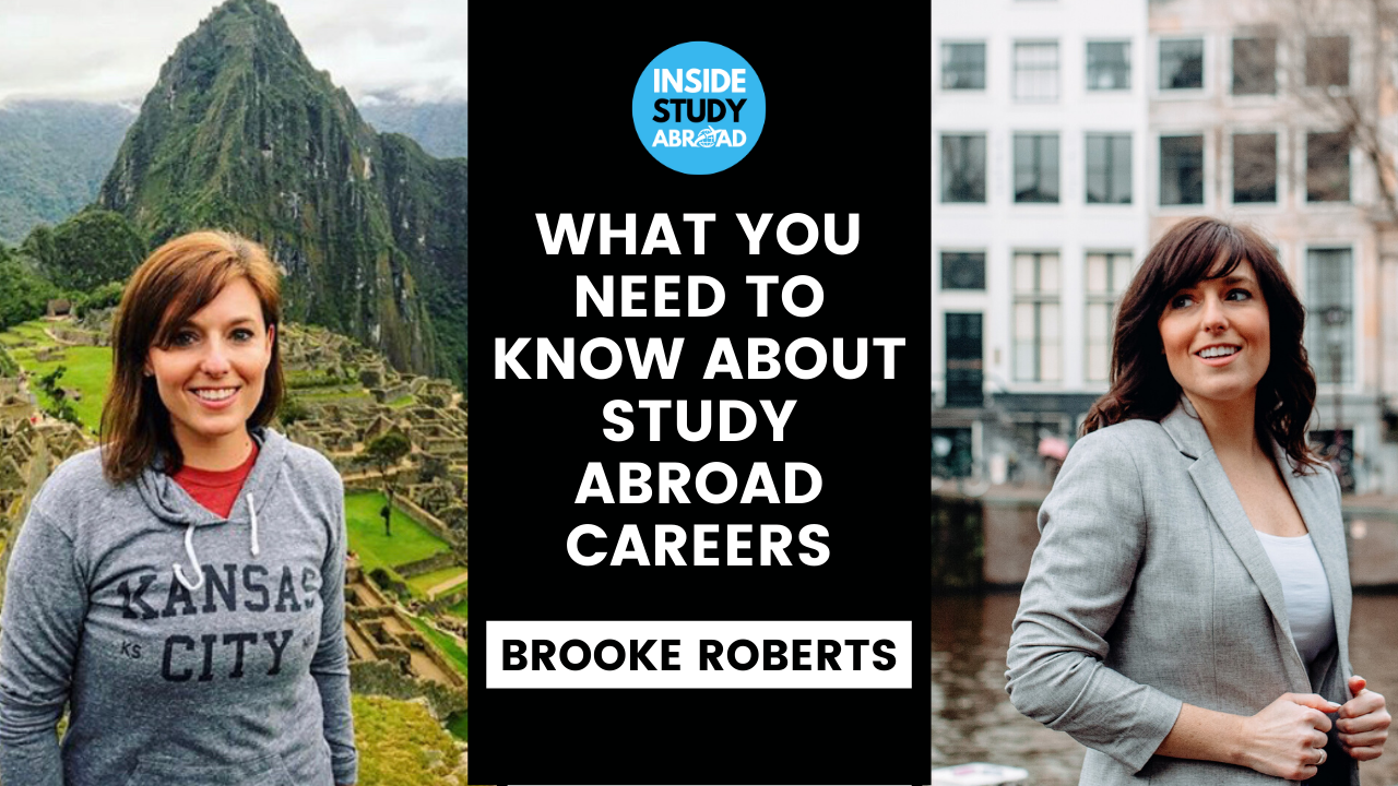 Studying Abroad vs Working in Study Abroad - Brooke Roberts - Inside Study Abroad