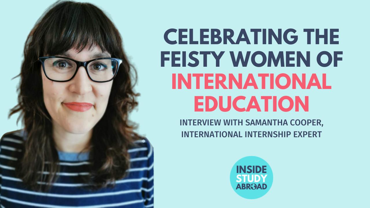Feisty Women of International Education - Sam Cooper - Inside Study Abroad