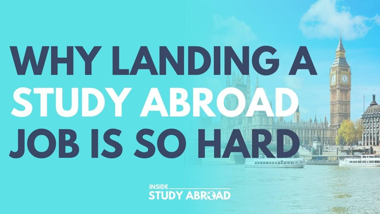 So Hard to Land Job in Study Abroad - Inside Study Abroad