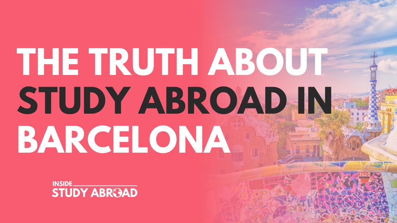 Barcelona Truth About Study Abroad - Rich Kurtzman - Inside Study Abroad