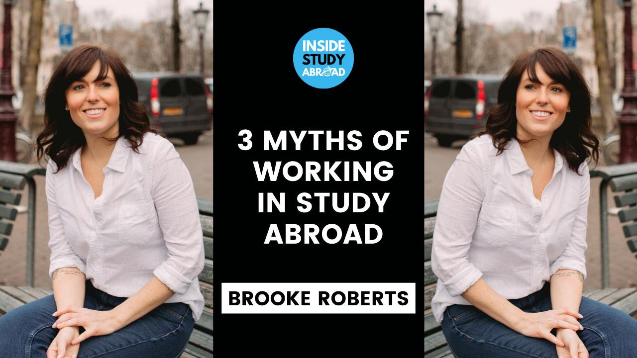 Myths Working International Education - Brooke Roberts - Inside Study Abroad