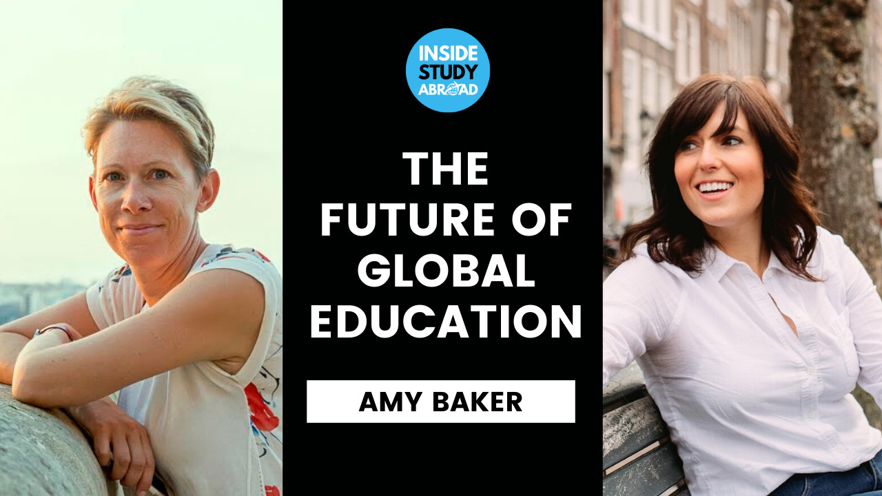 Future of International Education - Amy Baker - Inside Study Abroad