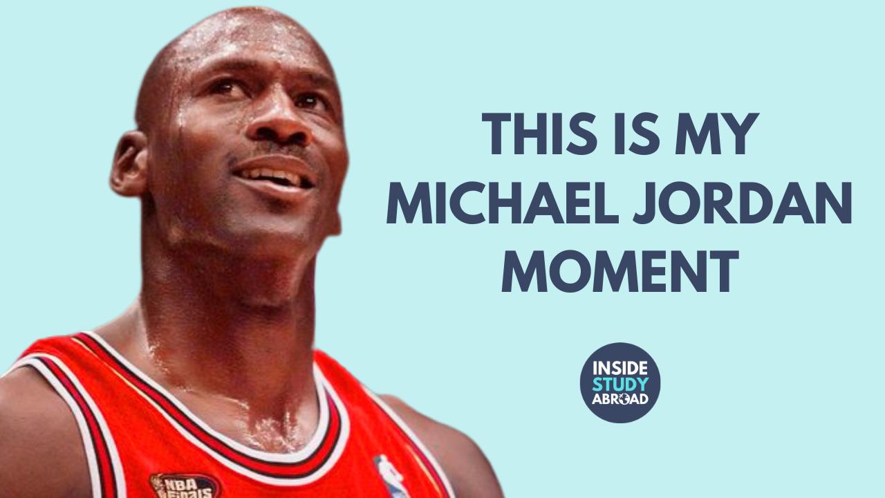 Michael Jordan Moment - Inside Study Abroad