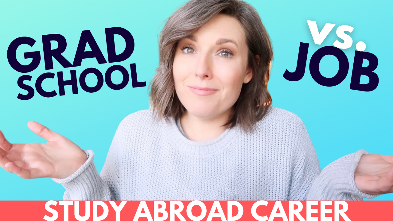 Grad School vs Career in Study Abroad - Inside Study Abroad