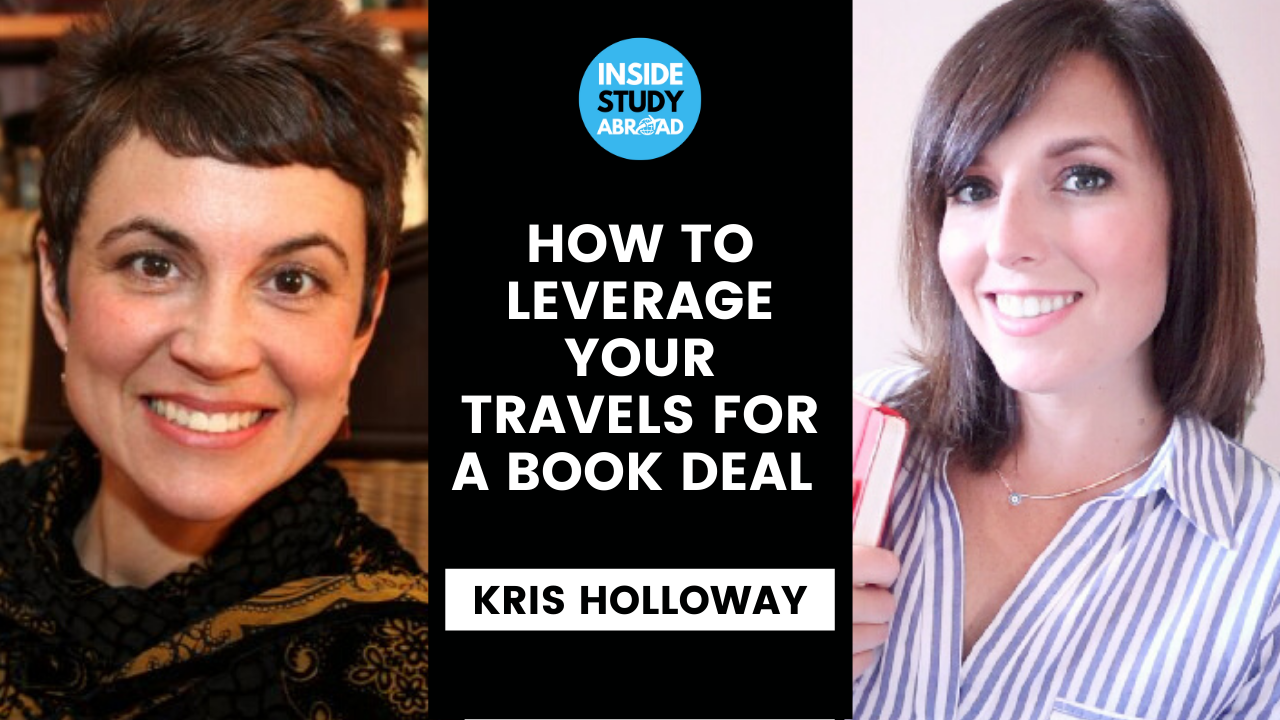 Getting Published & Becoming CEO -Kris Holloway - Inside Study Abroad