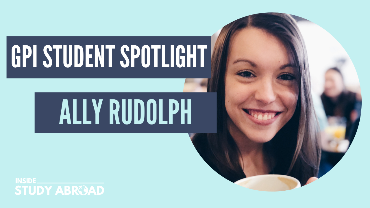 Ally Rudolph - Global Pro Institute Student Spotlight - Inside Study Abroad