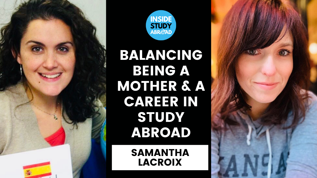 Balancing Parenthood/Mother and Study Abroad - Samantha Lacroix - Inside Study Abroad