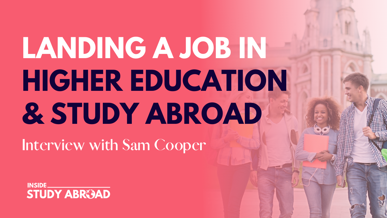 Higher Education Job During Pandemic - Sam Cooper - Inside Study Abroad