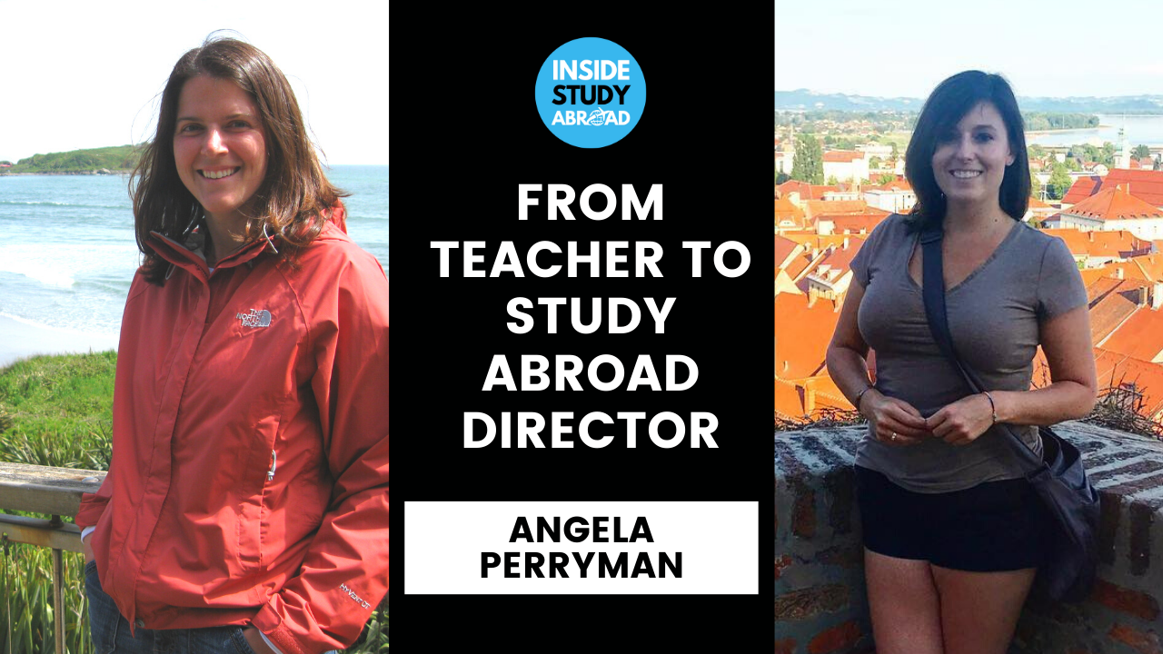 Teacher Turned Study Abroad Director - Angela Perryman - Inside Study Abroad