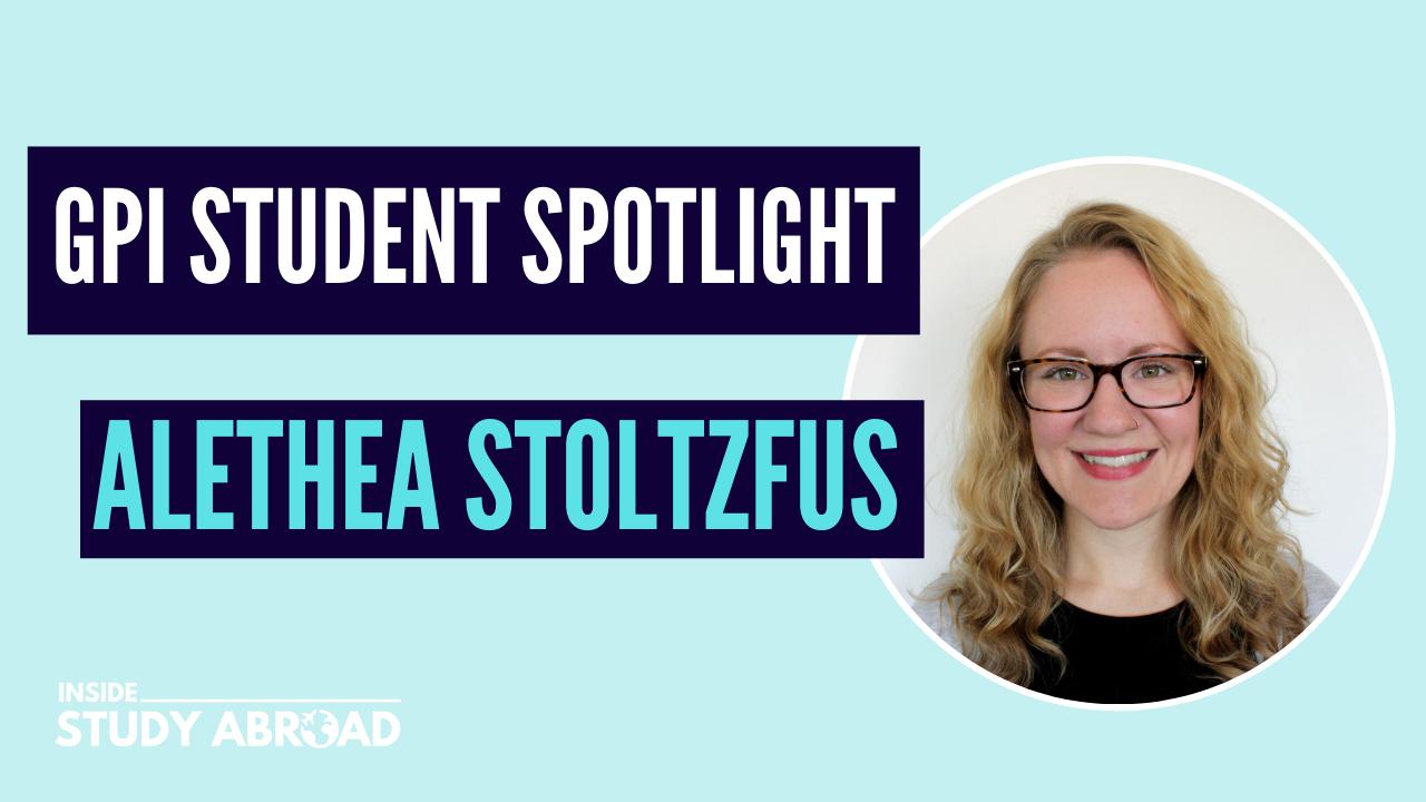 Alethea Stoltzfus - Global Pro Institute Student Spotlight - Inside Study Abroad