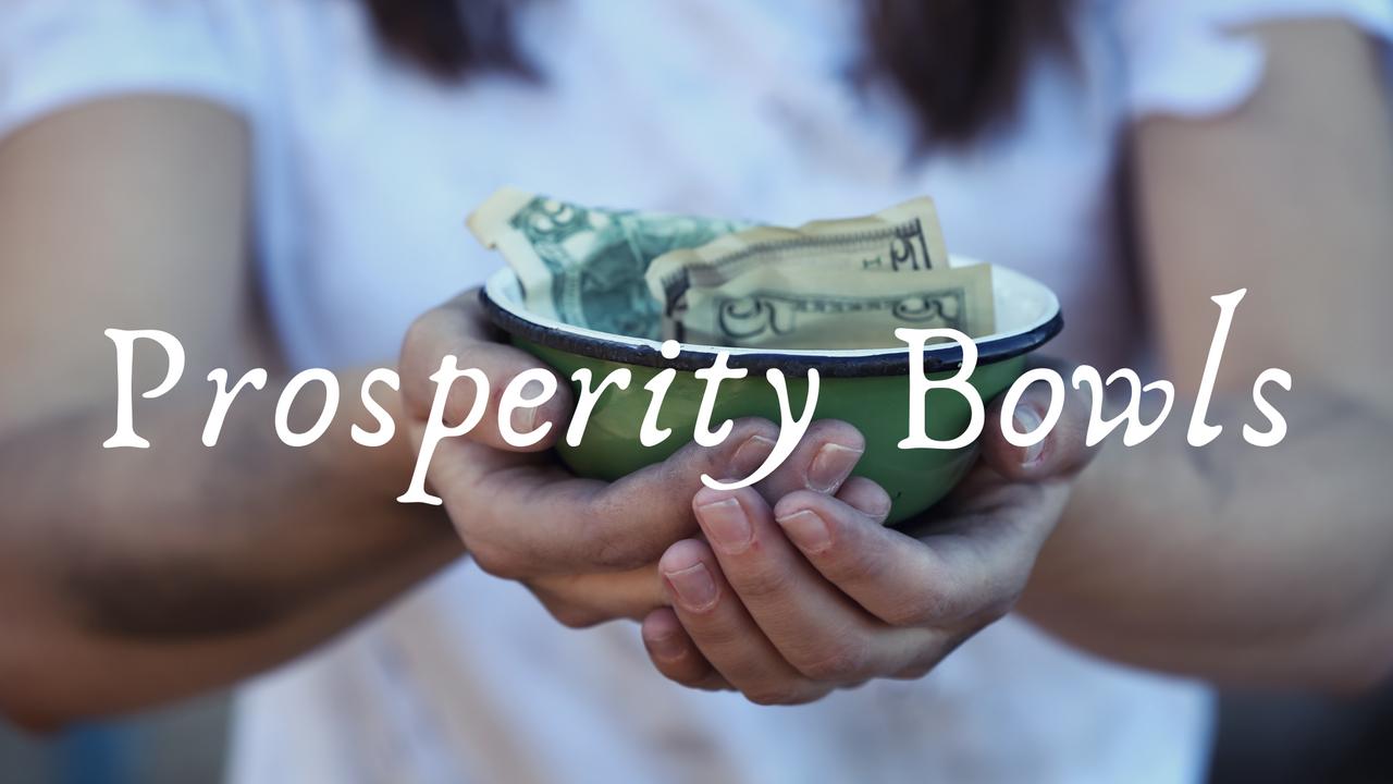 Prosperity Bowls