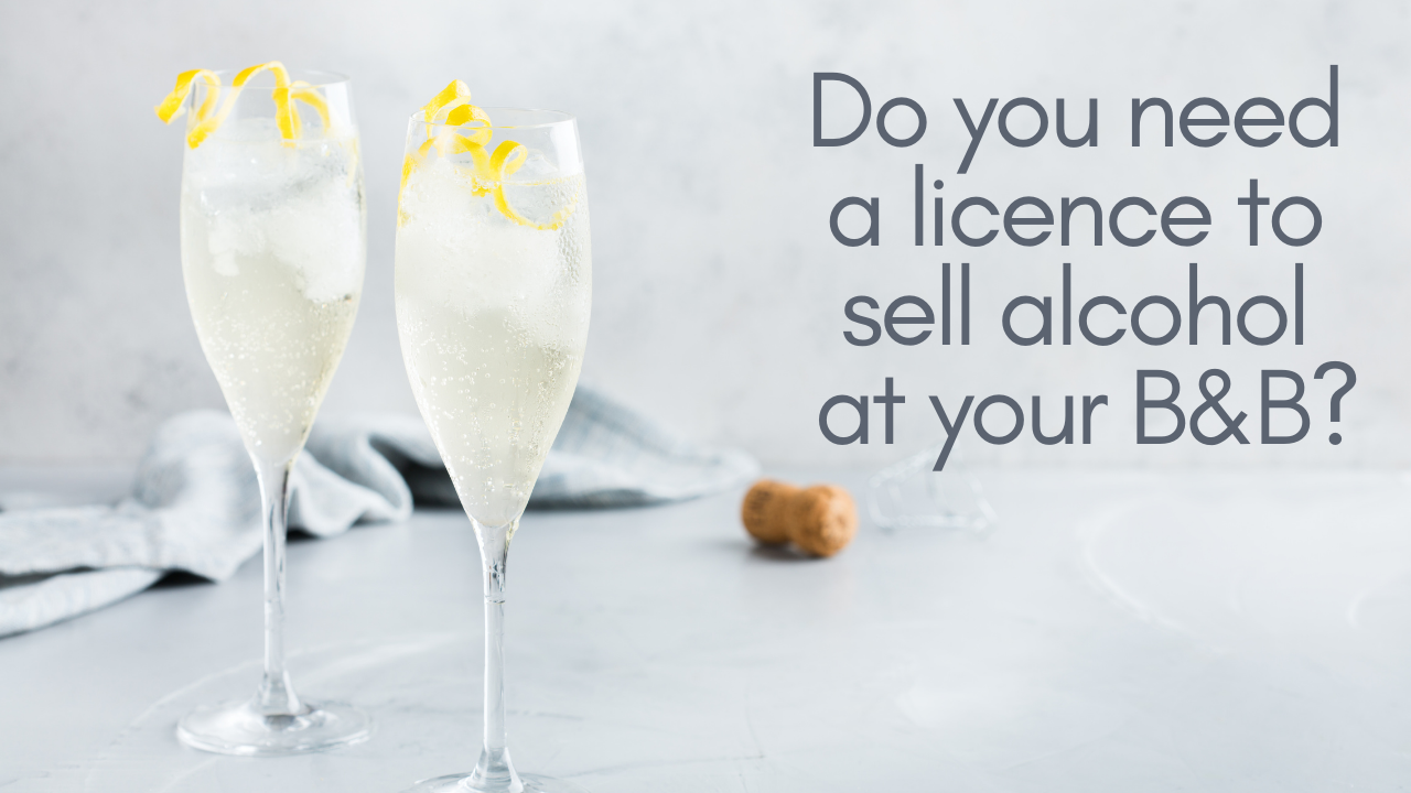 Do you need a licence to sell alcohol at your B&B? | 2  full champagne flutes with a lemon twist