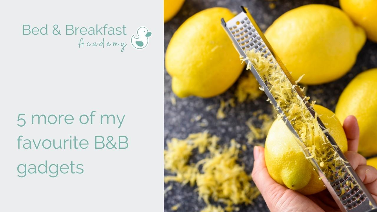 Running a B&B   5 more of my favourite kitchen gadgets