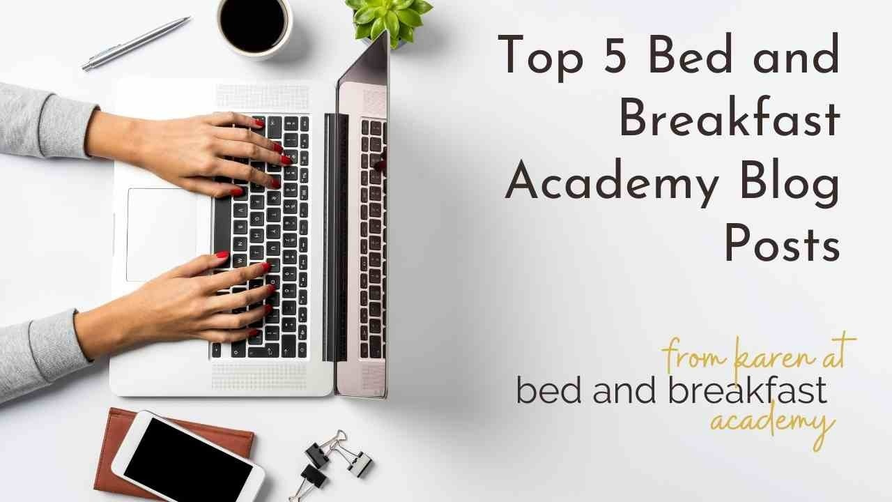 flatlay of woman typing on laptop with text Top 5 bed and breakfast academy posts